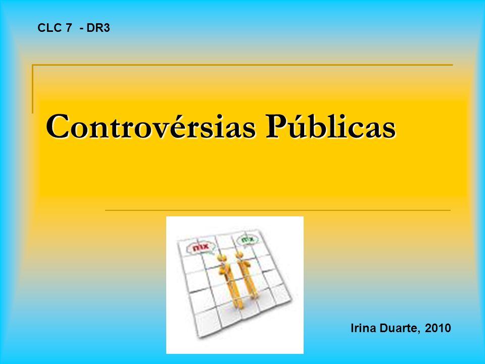 Controvérsias Públicas Irina Duarte, 2010 CLC 7 - DR3