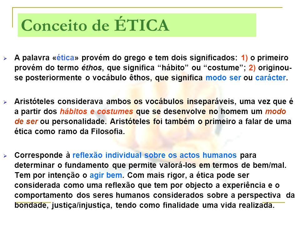 A palavra «ética» provém do grego e tem dois significados: 1) o primeiro provém do termo éthos, que significa hábito ou costume; 2) originou- se poste