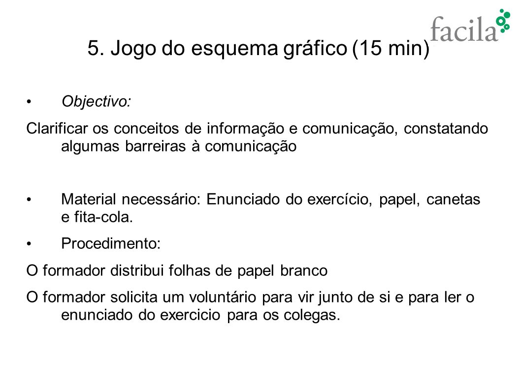 5. Jogo do esquema gráfico Em anexo: Enunciado do exercício e solução do esquema gráfico