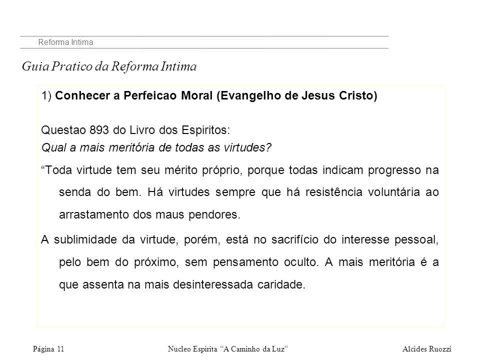 Nucleo Espirita A Caminho da LuzPágina 11 Reforma Intima Guia Pratico da Reforma Intima 1) Conhecer a Perfeicao Moral (Evangelho de Jesus Cristo) Ques