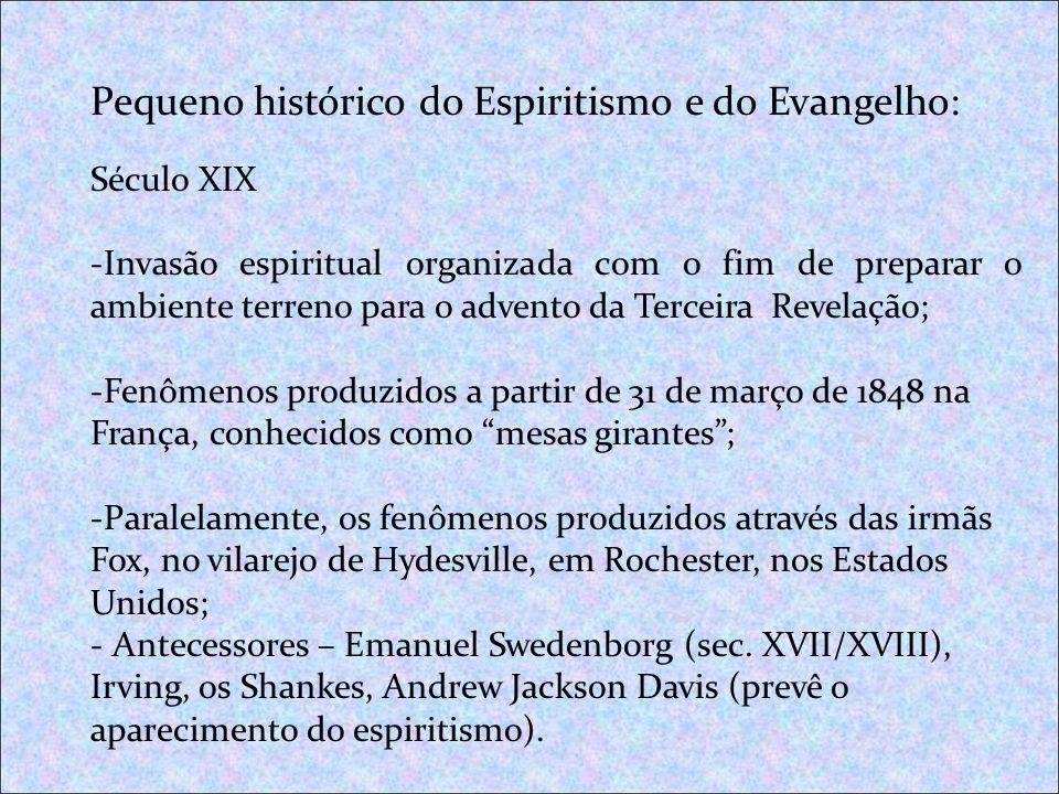 Pequeno histórico do Espiritismo e do Evangelho: Século XIX -Invasão espiritual organizada com o fim de preparar o ambiente terreno para o advento da