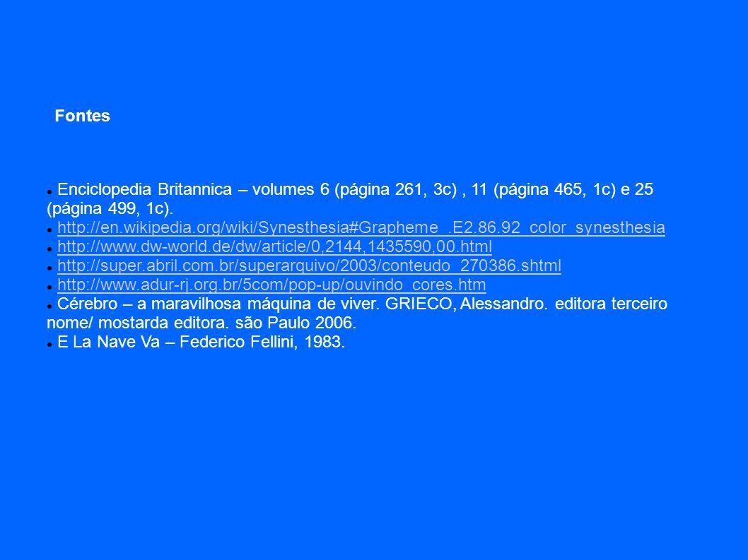 Enciclopedia Britannica – volumes 6 (página 261, 3c), 11 (página 465, 1c) e 25 (página 499, 1c). http://en.wikipedia.org/wiki/Synesthesia#Grapheme_.E2