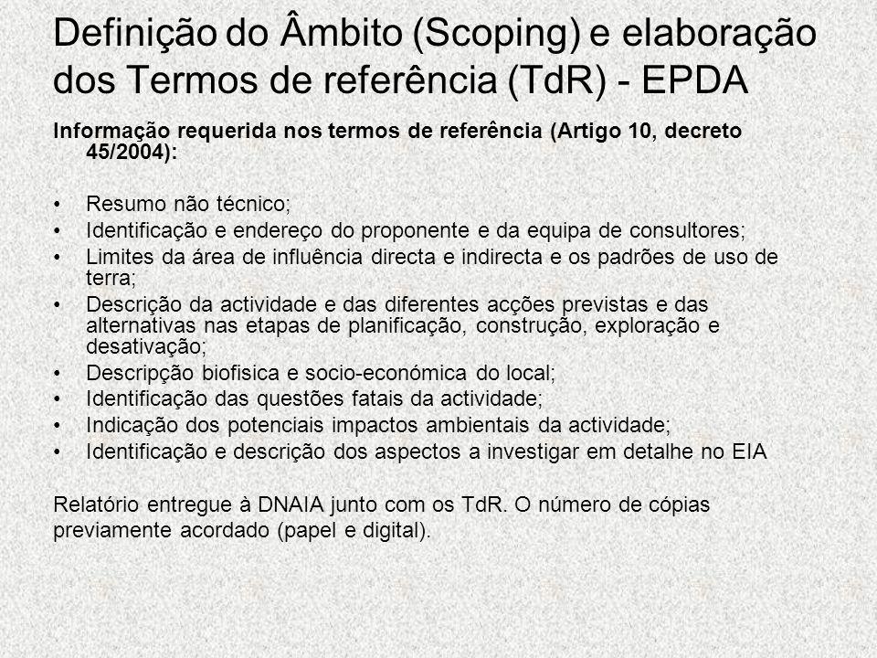 Definição do Âmbito (Scoping) e elaboração dos Termos de referência (TdR) - EPDA Informação requerida nos termos de referência (Artigo 10, decreto 45/