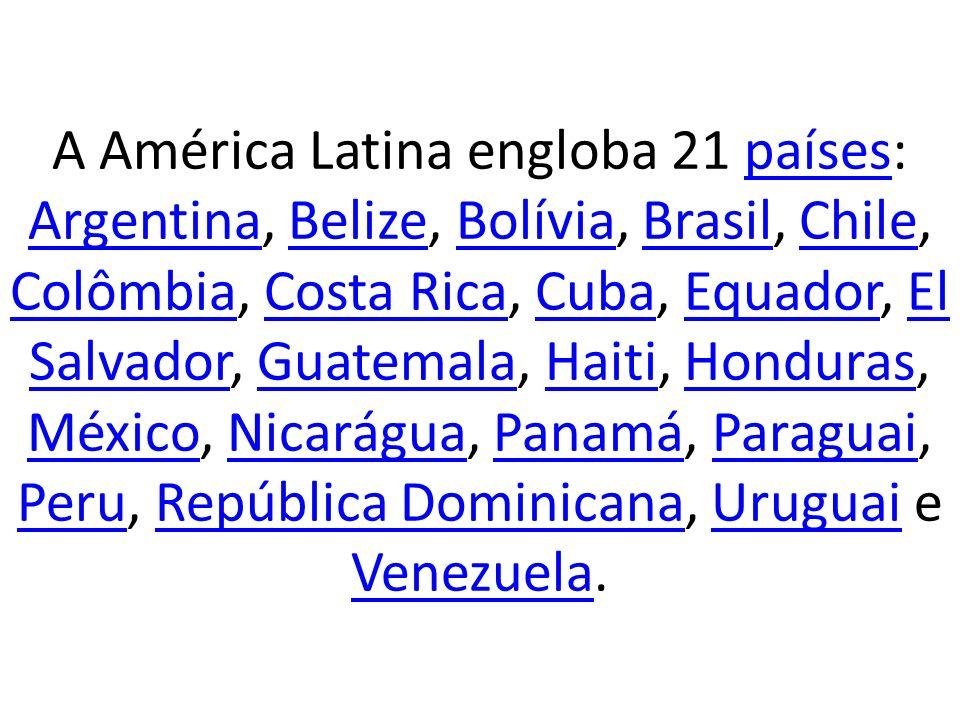 A América Latina engloba 21 países: Argentina, Belize, Bolívia, Brasil, Chile, Colômbia, Costa Rica, Cuba, Equador, El Salvador, Guatemala, Haiti, Hon