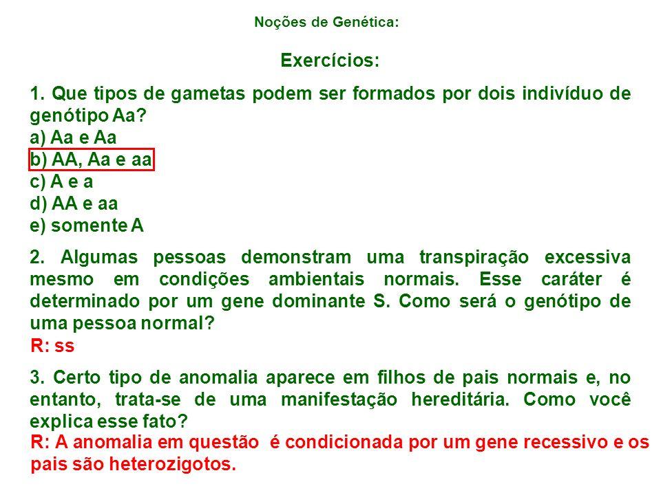 Noções de Genética: Exercícios: 1.