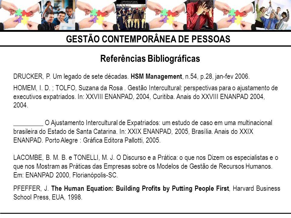 GESTÃO CONTEMPORÂNEA DE PESSOAS DRUCKER, P. Um legado de sete décadas. HSM Management, n.54, p.28, jan-fev 2006. HOMEM, I. D. ; TOLFO, Suzana da Rosa.