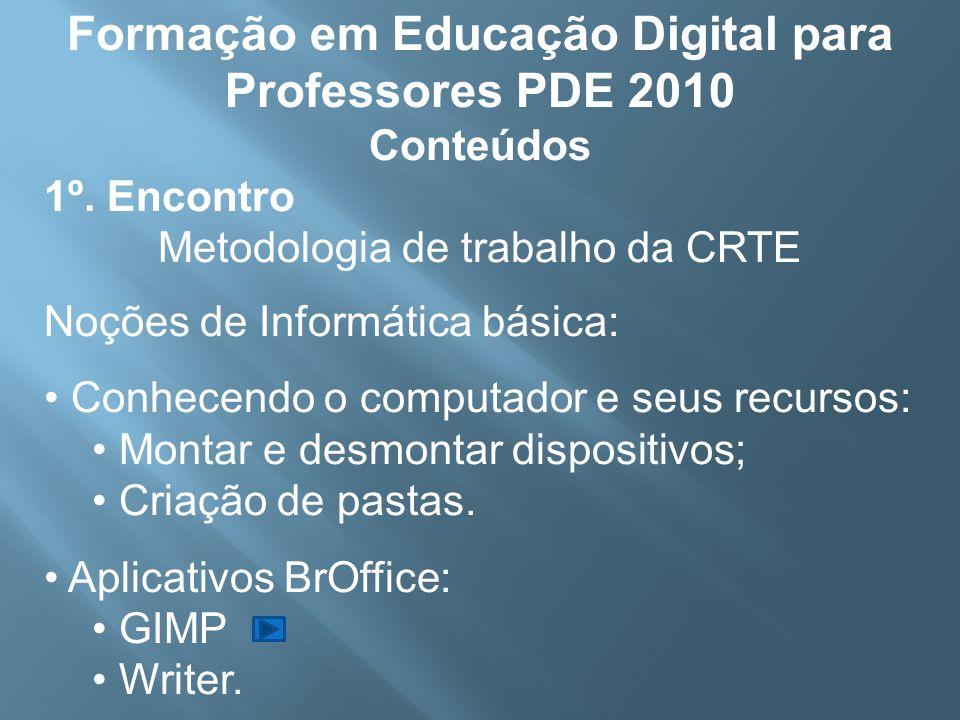 Formação em Educação Digital para Professores PDE 2010 Conteúdos 1º.