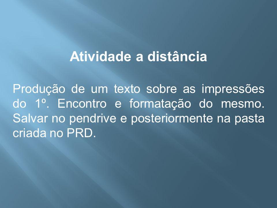 Atividade a distância Produção de um texto sobre as impressões do 1º.