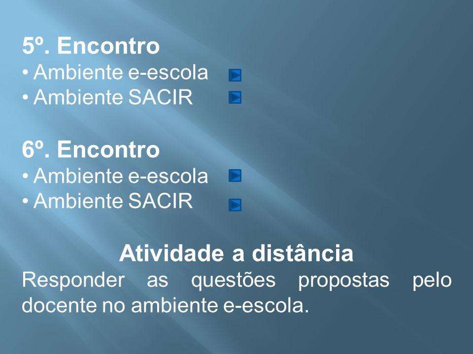 5º. Encontro Ambiente e-escola Ambiente SACIR 6º.