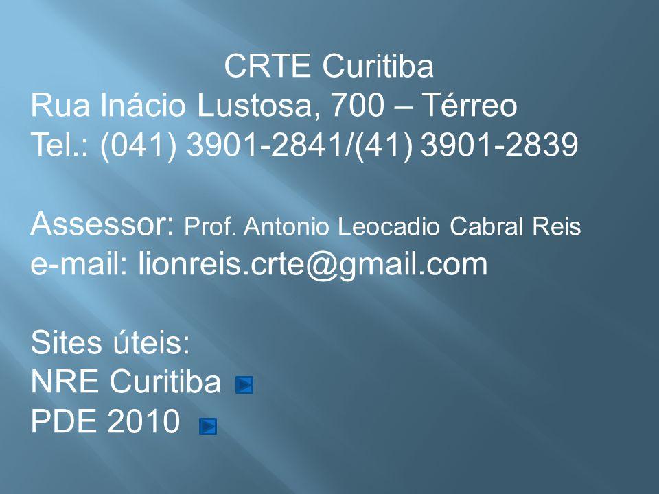 CRTE Curitiba Rua Inácio Lustosa, 700 – Térreo Tel.: (041) 3901-2841/(41) 3901-2839 Assessor: Prof. Antonio Leocadio Cabral Reis e-mail: lionreis.crte
