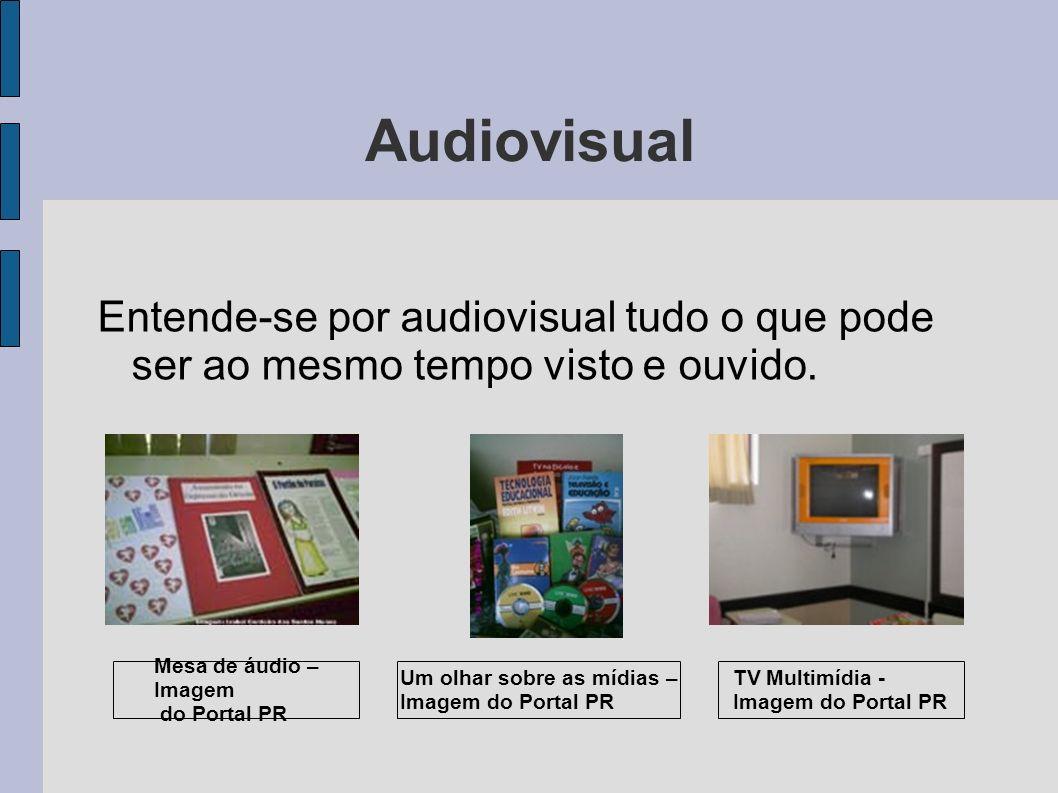 Audiovisual Entende-se por audiovisual tudo o que pode ser ao mesmo tempo visto e ouvido. Mesa de áudio – Imagem do Portal PR Um olhar sobre as mídias
