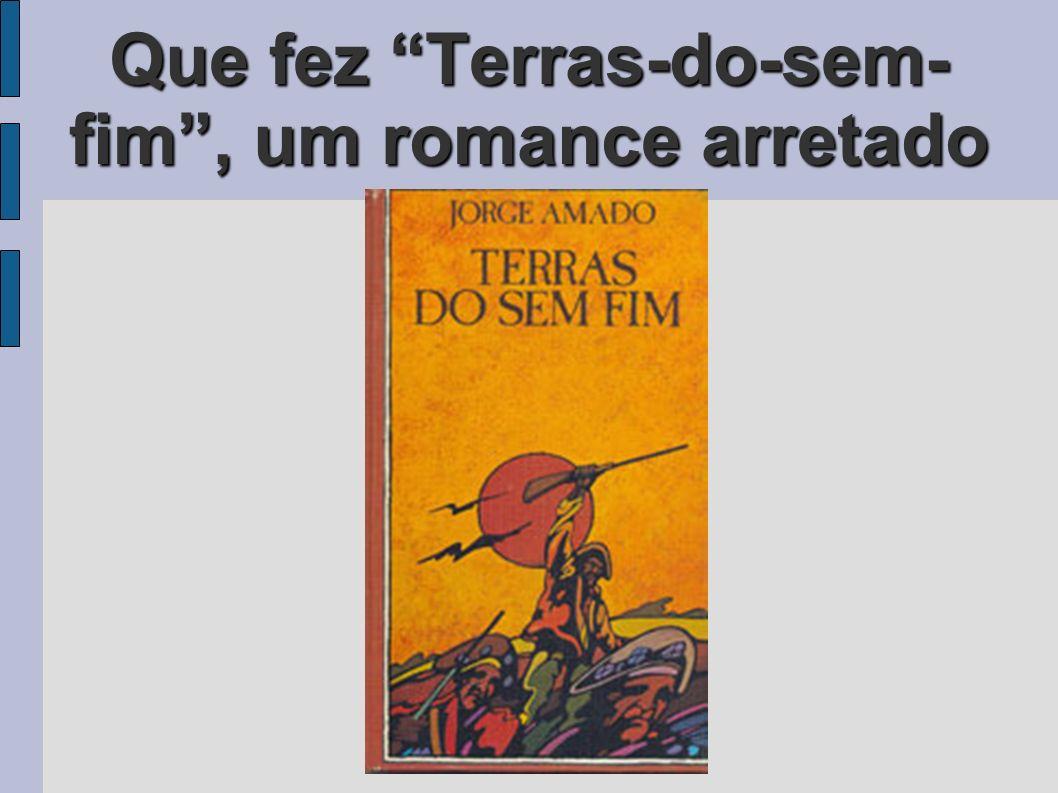 Que fez Terras-do-sem- fim, um romance arretado