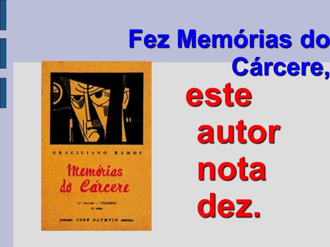 Fez Memórias do Cárcere, este autor nota dez.