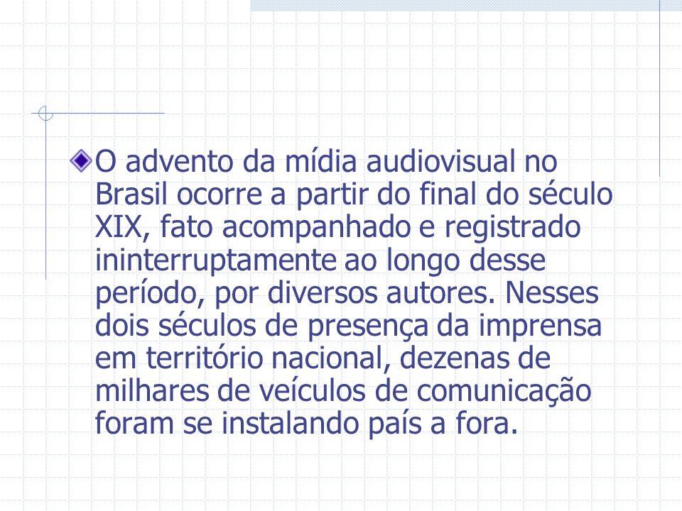 O advento da mídia audiovisual no Brasil ocorre a partir do final do século XIX, fato acompanhado e registrado ininterruptamente ao longo desse períod