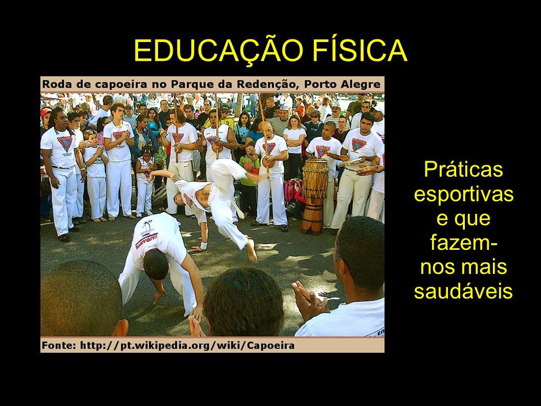 EDUCAÇÃO FÍSICA Práticas esportivas e que fazem- nos mais saudáveis