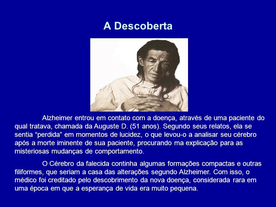 A Descoberta Alzheimer entrou em contato com a doença, através de uma paciente do qual tratava, chamada da Auguste D. (51 anos). Segundo seus relatos,