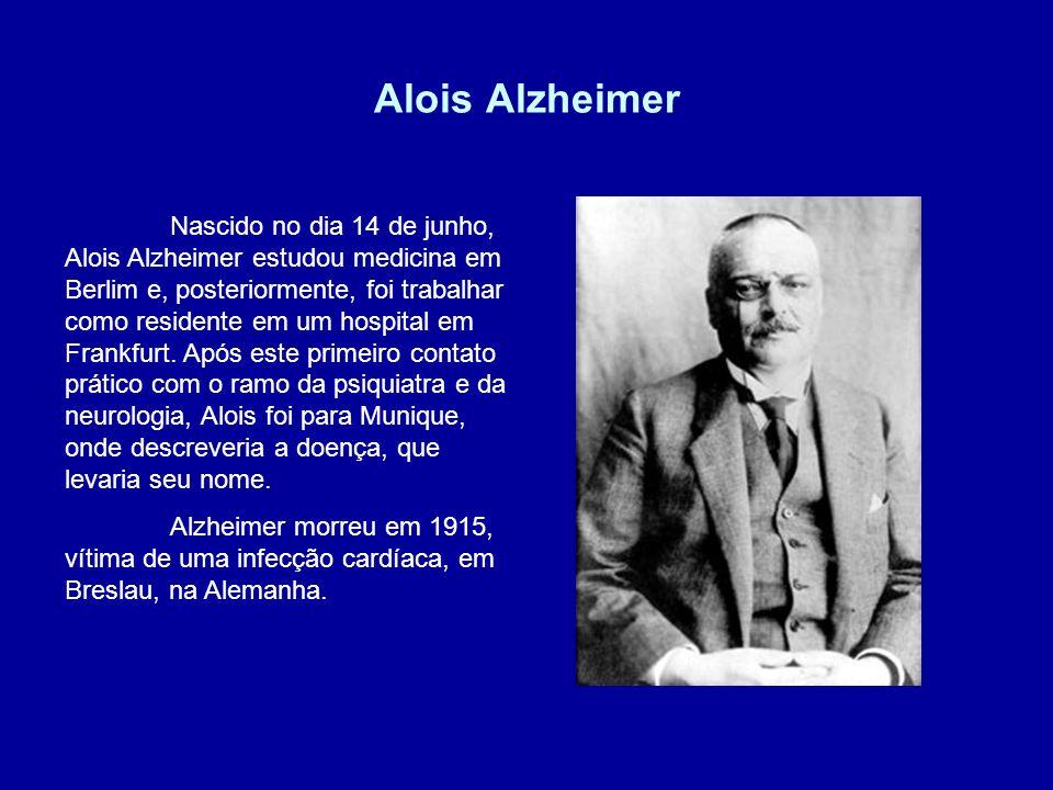 Alois Alzheimer Nascido no dia 14 de junho, Alois Alzheimer estudou medicina em Berlim e, posteriormente, foi trabalhar como residente em um hospital