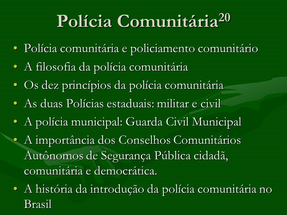 Polícia Comunitária 20 Polícia comunitária e policiamento comunitárioPolícia comunitária e policiamento comunitário A filosofia da polícia comunitária