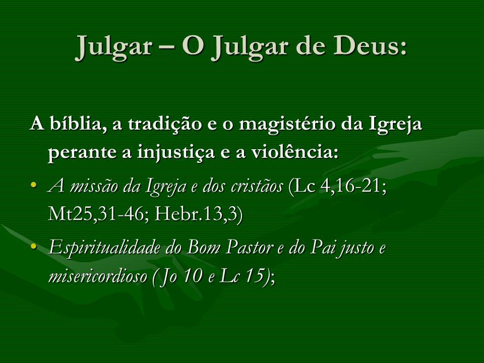 Julgar – O Julgar de Deus: A bíblia, a tradição e o magistério da Igreja perante a injustiça e a violência: A missão da Igreja e dos cristãos (Lc 4,16