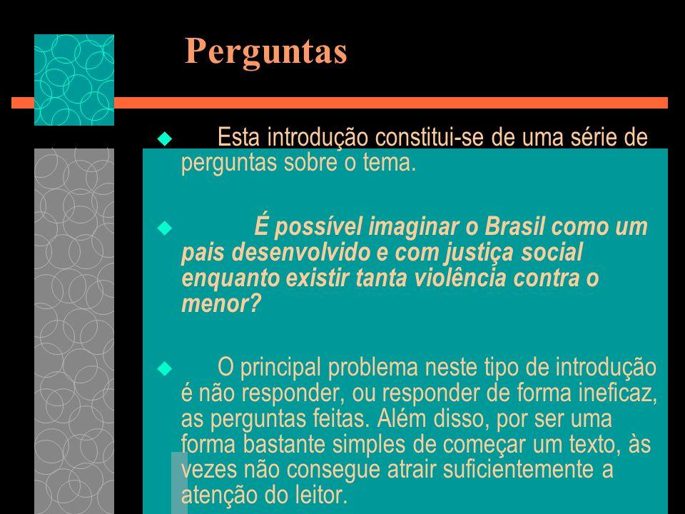 Perguntas Esta introdução constitui-se de uma série de perguntas sobre o tema. É possível imaginar o Brasil como um pais desenvolvido e com justiça so