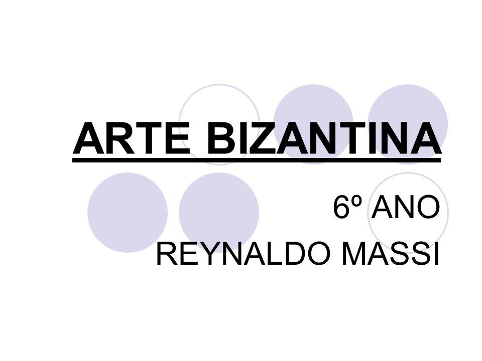 ARTE BIZANTINA 6º ANO REYNALDO MASSI