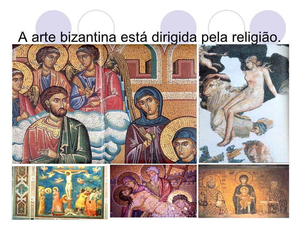 A arte bizantina está dirigida pela religião.