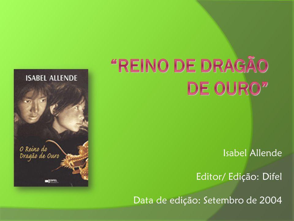 Resumo: O livro Reino Do Dragão De Ouro de Isabel Allende esta divido em 19 capítulos.