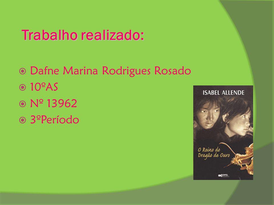 Trabalho realizado: Dafne Marina Rodrigues Rosado 10ºAS Nº 13962 3ºPeríodo