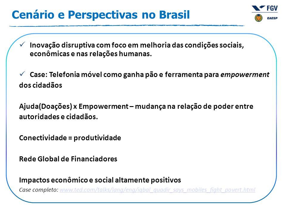 Cenário e Perspectivas no Brasil Inovação disruptiva com foco em melhoria das condições sociais, econômicas e nas relações humanas. Case: Telefonia mó