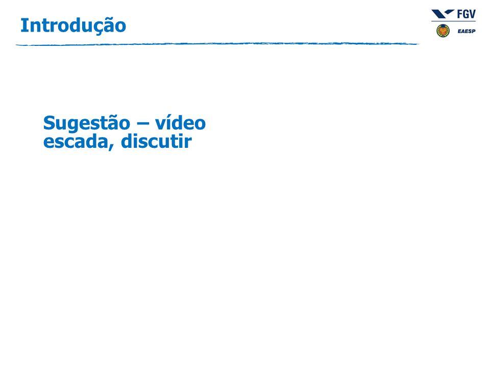 Introdução Sugestão – vídeo escada, discutir