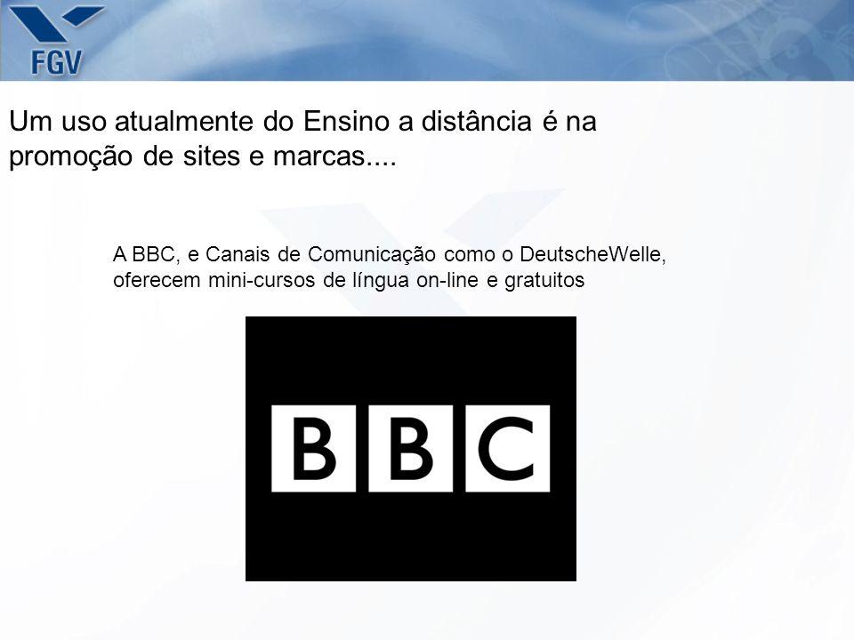 Um uso atualmente do Ensino a distância é na promoção de sites e marcas.... A BBC, e Canais de Comunicação como o DeutscheWelle, oferecem mini-cursos