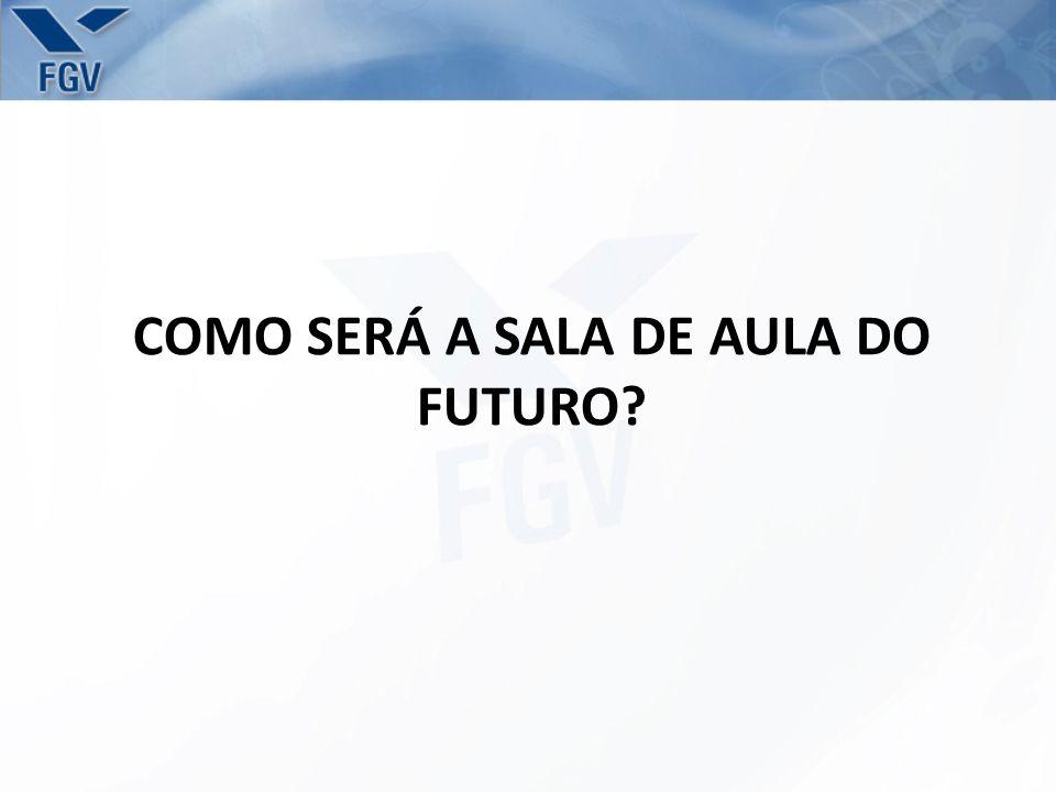 COMO SERÁ A SALA DE AULA DO FUTURO?