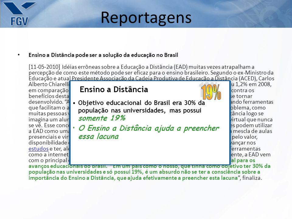 Ensino a Distância pode ser a solução da educação no Brasil [11-05-2010] Idéias errôneas sobre a Educação a Distância (EAD) muitas vezes atrapalham a