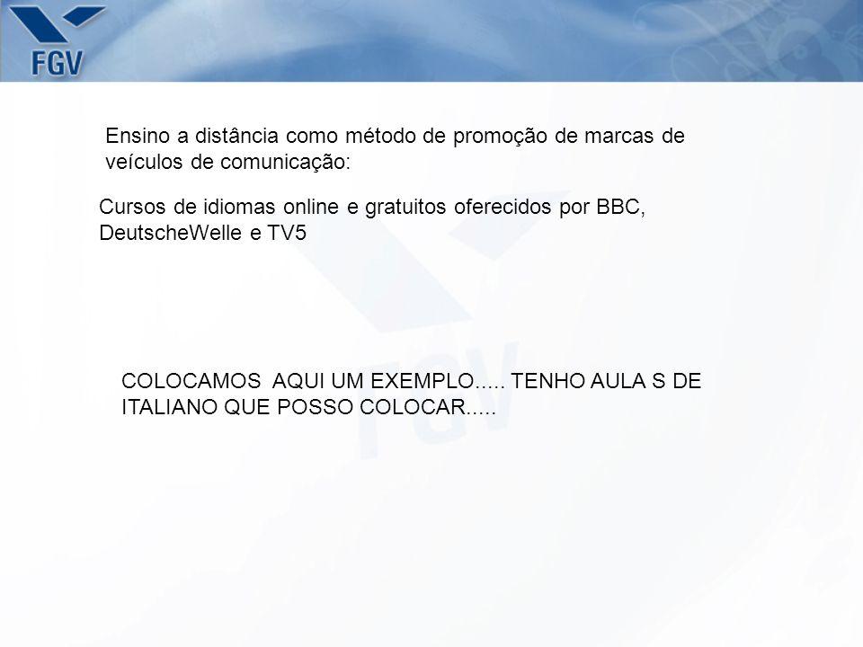 Ensino a distância como método de promoção de marcas de veículos de comunicação: Cursos de idiomas online e gratuitos oferecidos por BBC, DeutscheWelle e TV5 COLOCAMOS AQUI UM EXEMPLO.....