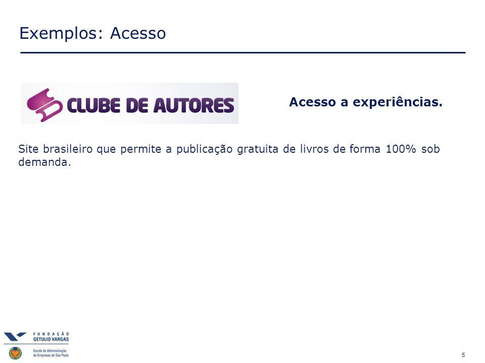 5 Exemplos: Acesso Acesso a experiências. Site brasileiro que permite a publicação gratuita de livros de forma 100% sob demanda.