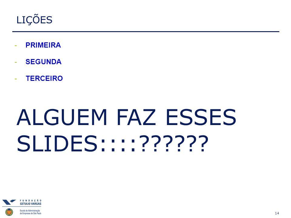 14 LIÇÕES -PRIMEIRA -SEGUNDA -TERCEIRO ALGUEM FAZ ESSES SLIDES::::??????
