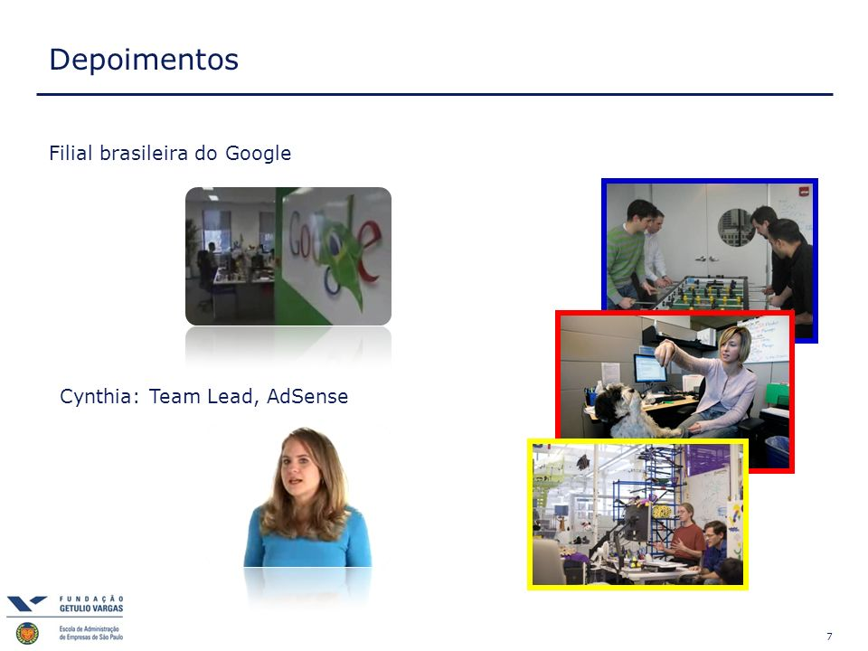7 Depoimentos Cynthia: Team Lead, AdSense Filial brasileira do Google
