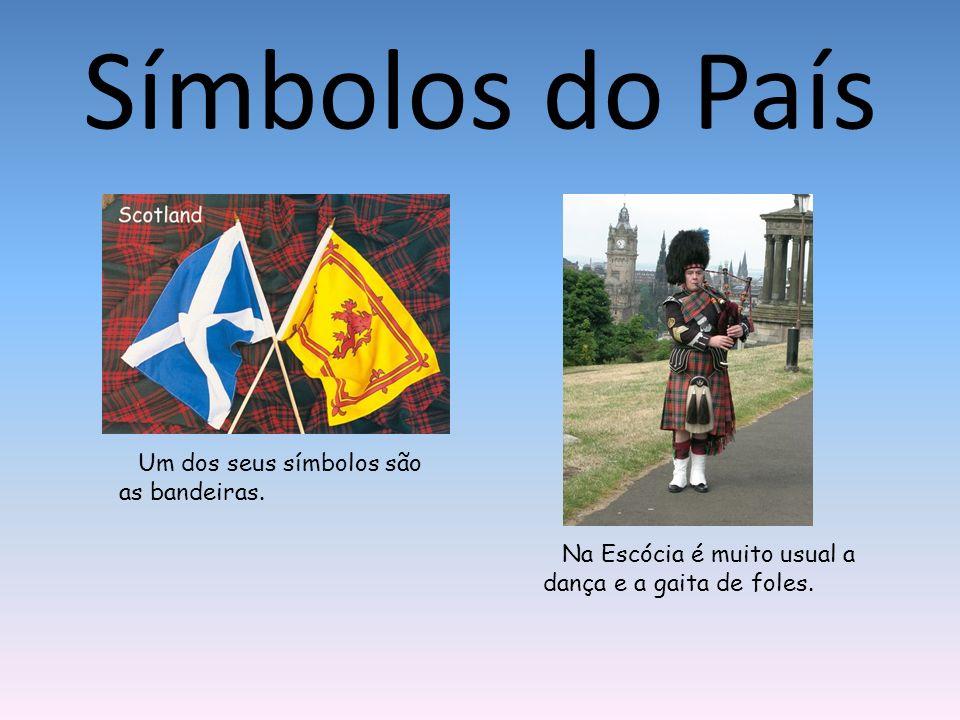 Símbolos do País Um dos seus símbolos são as bandeiras. Na Escócia é muito usual a dança e a gaita de foles.