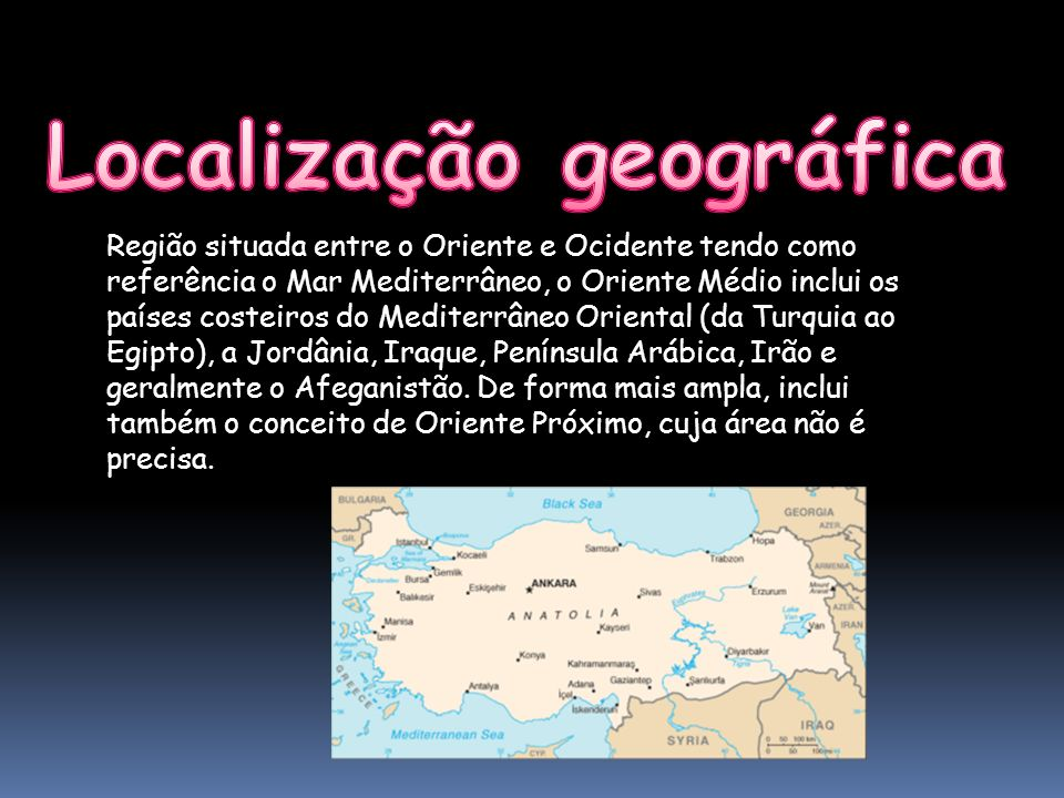 Região situada entre o Oriente e Ocidente tendo como referência o Mar Mediterrâneo, o Oriente Médio inclui os países costeiros do Mediterrâneo Orienta