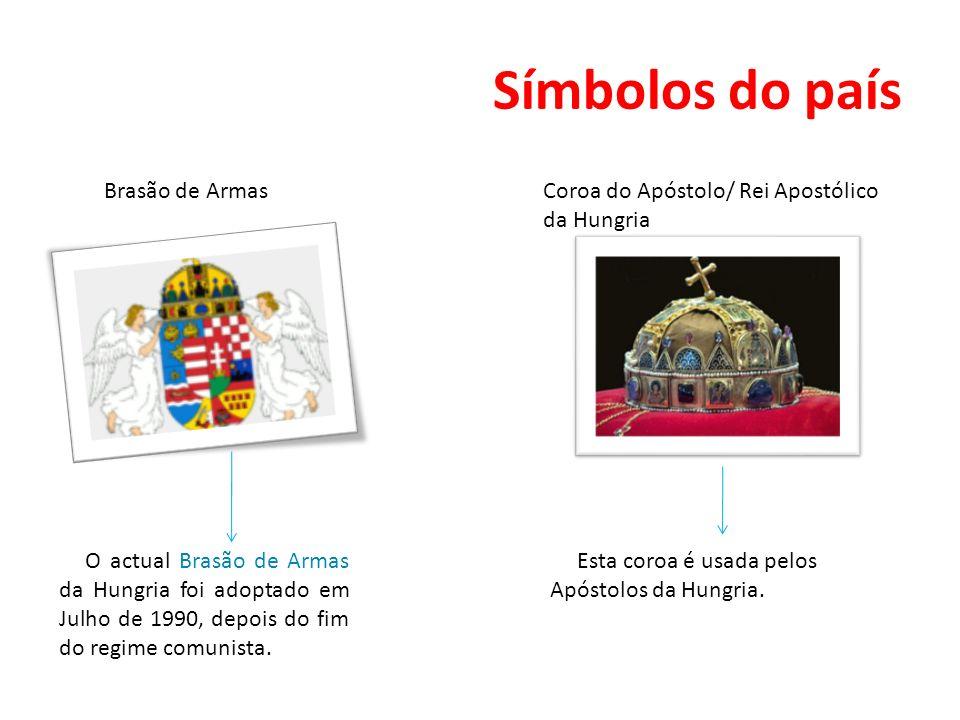Símbolos do país Brasão de ArmasCoroa do Apóstolo/ Rei Apostólico da Hungria O actual Brasão de Armas da Hungria foi adoptado em Julho de 1990, depois