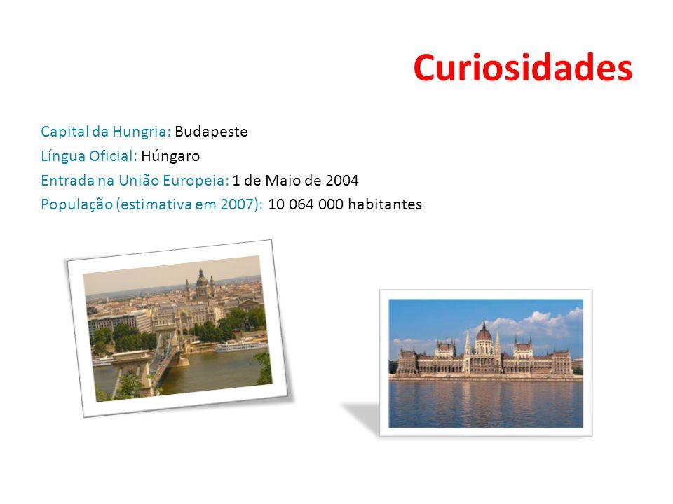 Curiosidades Capital da Hungria: Budapeste Língua Oficial: Húngaro Entrada na União Europeia: 1 de Maio de 2004 População (estimativa em 2007): 10 064