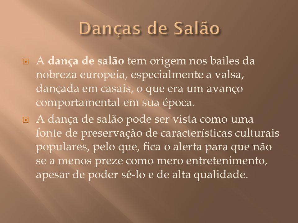 A dança de salão tem origem nos bailes da nobreza europeia, especialmente a valsa, dançada em casais, o que era um avanço comportamental em sua época.