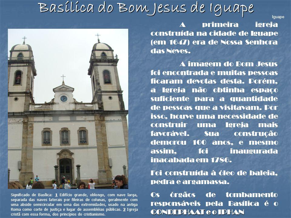 Basílica do Bom Jesus de Iguape A primeira igreja construída na cidade de Iguape (em 1647) era de Nossa Senhora das Neves. A imagem do Bom Jesus foi e
