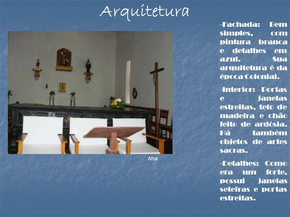 Altar -Fachada: Bem simples, com pintura branca e detalhes em azul. Sua arquitetura é da época Colonial. -Interior: Portas e janelas estreitas, teto d