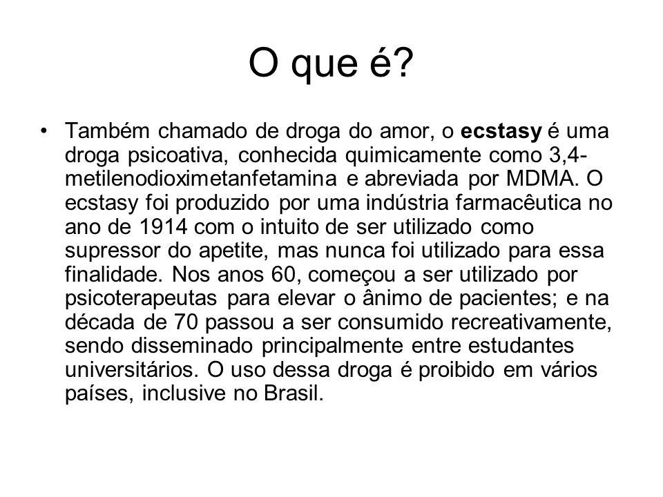O que é? Também chamado de droga do amor, o ecstasy é uma droga psicoativa, conhecida quimicamente como 3,4- metilenodioximetanfetamina e abreviada po