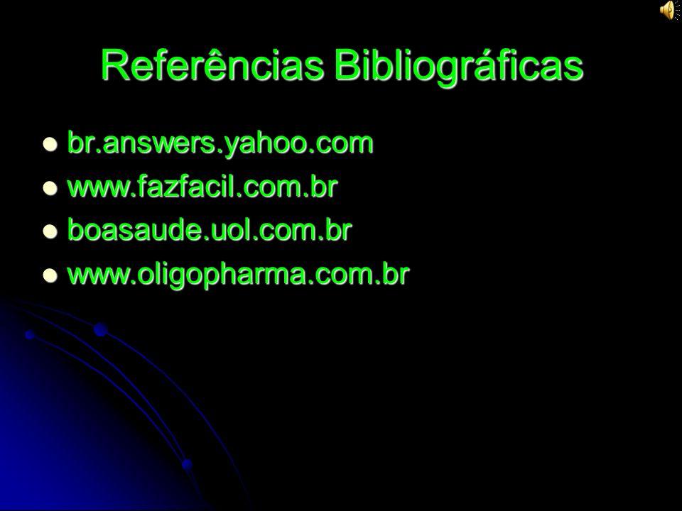 Referências Bibliográficas br.answers.yahoo.com br.answers.yahoo.com www.fazfacil.com.br www.fazfacil.com.br boasaude.uol.com.br boasaude.uol.com.br w