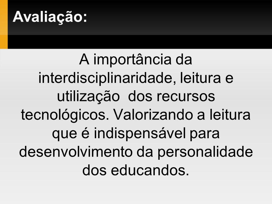 Professores: Ednaldo Alecrim; Rosangela Alves; Sandra A. Batista