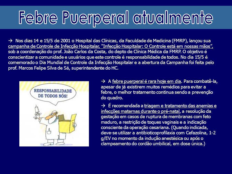Nos dias 14 e 15/5 de 2001 o Hospital das Clínicas, da Faculdade de Medicina (FMRP), lançou sua campanha de Controle de Infecção Hospitalar,