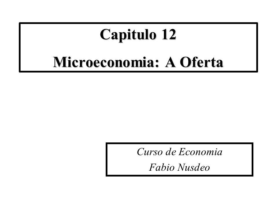 Capitulo 12 Microeconomia: A Oferta Curso de Economia Fabio Nusdeo