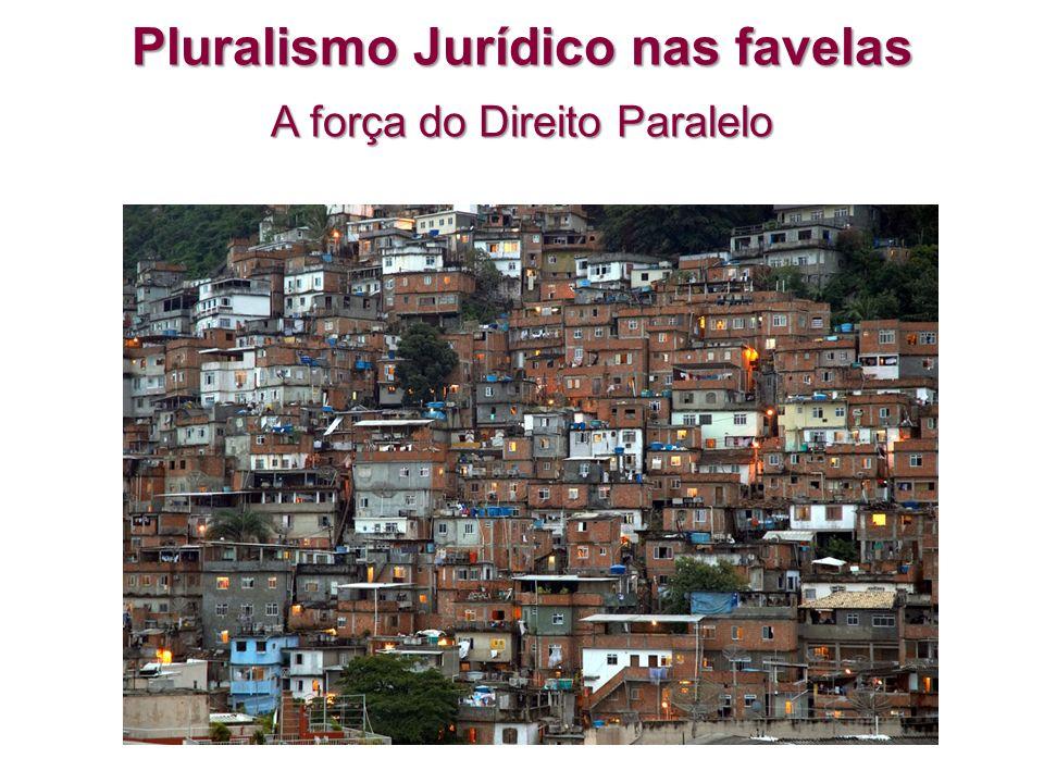 Pluralismo Jurídico nas favelas A força do Direito Paralelo